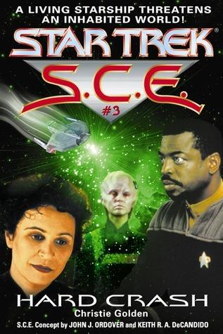 Hard Crash (Star Trek: S.C.E., #3)  by  Christie Golden