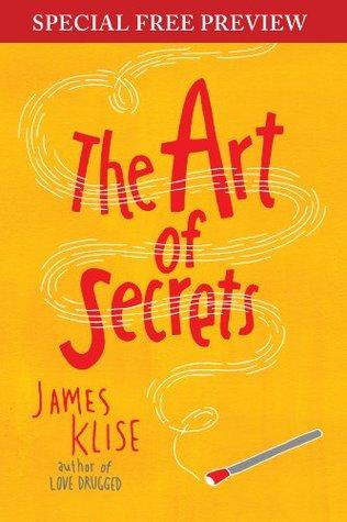The Art of Secrets: Free Preview plus Bonus Material  by  James Klise