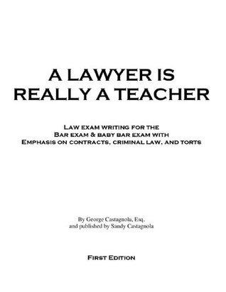 A Lawyer Is Really A Teacher  by  George Castagnola Esq.
