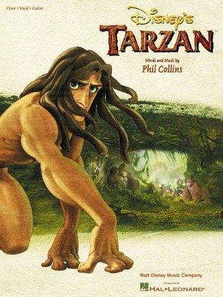 Disneys Tarzan: Piano, Vocal, Guitar  by  Phil Collins