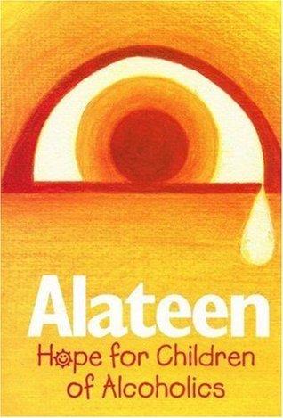Alateen: Hope for Children of Alcoholics Al-Anon Family Group Head Inc
