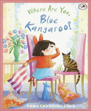 Where Are You, Blue Kangaroo Emma Chichester Clark