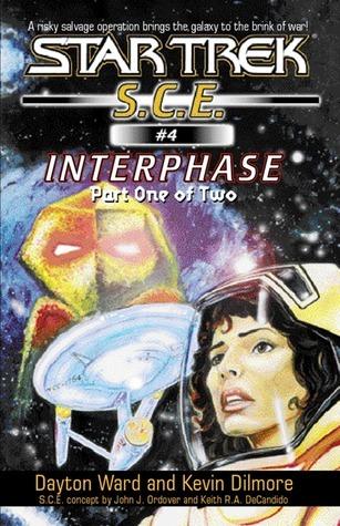 Interphase, Part 1 (Start Trek: S.C.E., #4) Dayton Ward