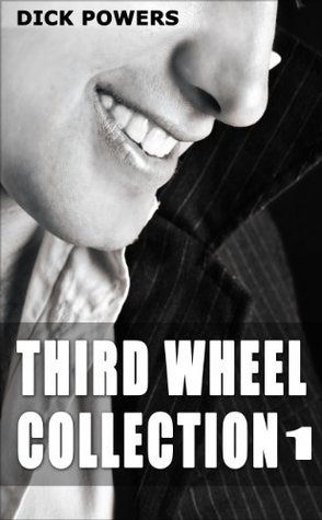 Third Wheel Collection 1  by  Dick Powers