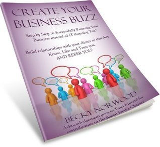 Create Your Business Buzz  by  Becky Norwood