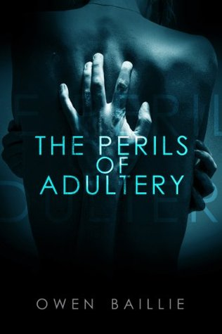 The Perils of Adultery Owen Baillie