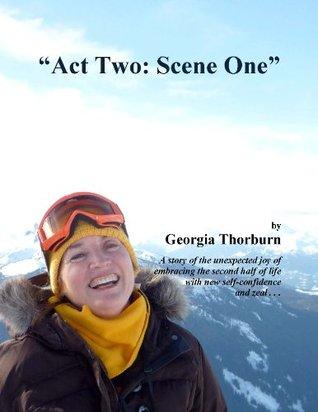 Act Two: Scene One Georgia Thorburn
