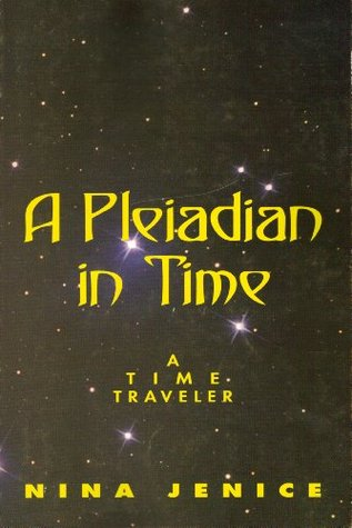 A Pleiadian in Time  by  Nina Jenice