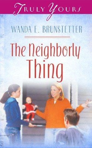 The Neighborly Thing Wanda E. Brunstetter