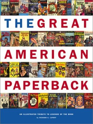 The Great American Paperback: An Illustrated Tribute to Legends of the Book  by  Richard A. Lupoff