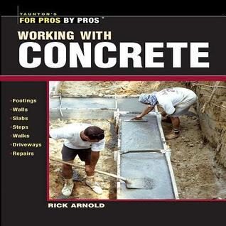 Working with Concrete  by  Rick Arnold