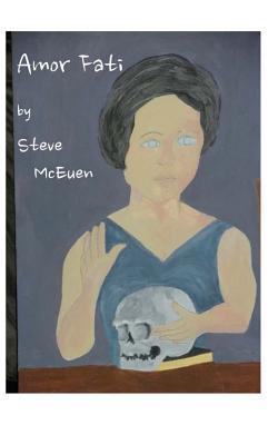 Amor Fati Steve McEuen