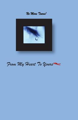 No More Tears: From My Heart to Yours  by  Cathy L Wellons