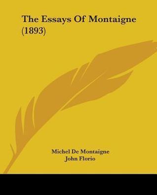 The Essays of Montaigne (1893)  by  Michel de Montaigne