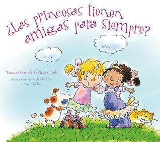 Las Princesas Tienen Amigas Para Siempre?  by  Carmela Coyle