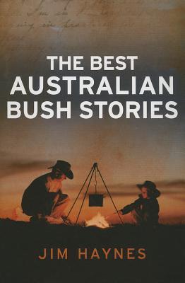 Best Australian Bush Stories Jim Haynes