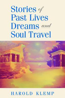 Stories of Past Lives, Dreams, and Soul Travel Harold Klemp