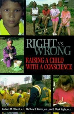 Right vs. Wrong - Raising a Child with a Conscious Barbara M. Stilwell