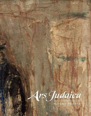 Ars Judaica, Volume 10: The Bar-Ilan Journal of Jewish Art Yaniv