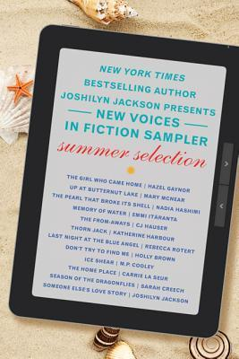 The New Voices in Fiction Sampler: Summer Selection  by  Joshilyn Jackson