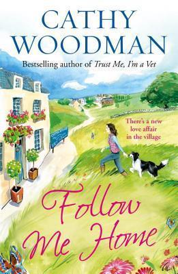Follow Me Home (Talyton St George, #8) Cathy Woodman