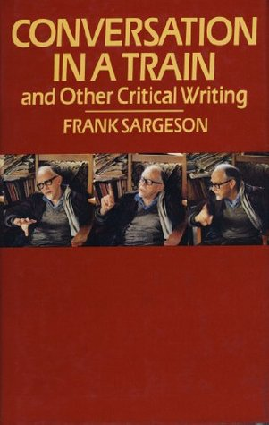 Conversation in a Train and Other Critical Writings  by  Frank Sargeson