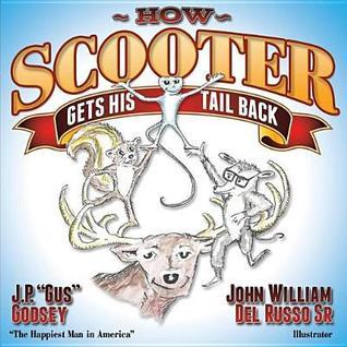 How Scooter Gets His Tail Back  by  J.P. Godsey