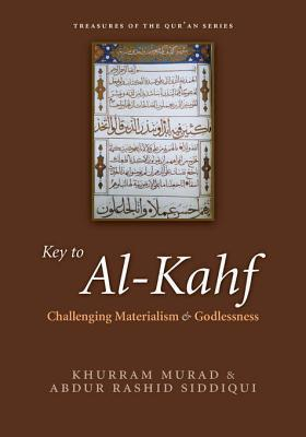 Key to Al-Kahf: Challenging Materialism and Godlessness Khurram Murad