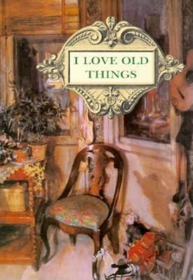 I Love Old Things  by  Harold Darling