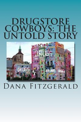 Drugstore Cowboys - The Untold Story: Catch Us If You Can Dana Fitzgerald