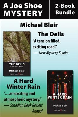 Joe Shoe 2-Book Bundle: The Dells / A Hard Winter Rain Michael Blair
