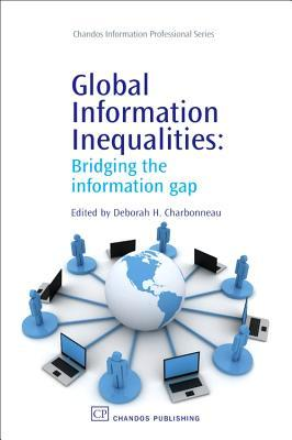 Global Information Inequalities: Bridging the information gap Deborah H. Charbonneau