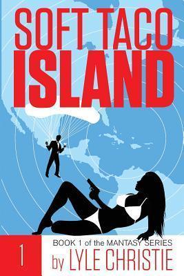 Soft Taco Island: Book 1  by  Lyle Christie