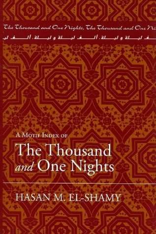 A Motif Index of the Thousand and One Nights  by  Hasan M. El-Shamy