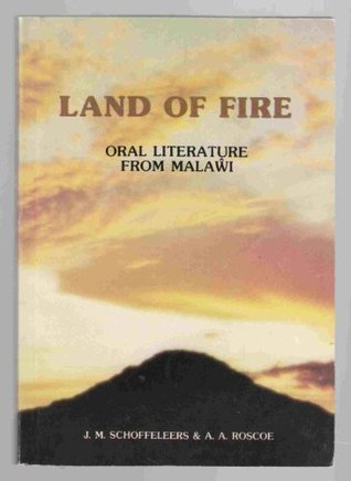 Land of Fire: Oral Literature from Malawi  by  J.M. Schoffeleers