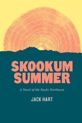 Skookum Summer  by  Jack R. Hart