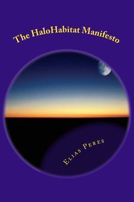 The Halohabitat Manifesto  by  Elias Peres