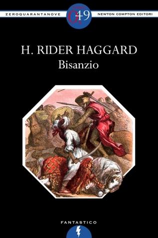 Bisanzio  by  H. Rider Haggard