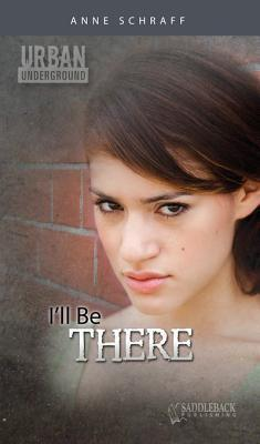 Ill Be There  by  Anne Schraff