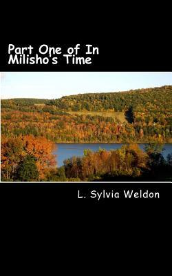 Part One of in Milishos Time  by  L. Sylvia Weldon