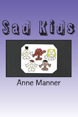 Sad Kids MS Anne Manner