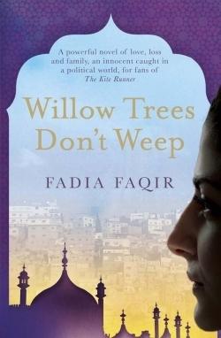Willow Trees Dont Weep Fadia Faqir