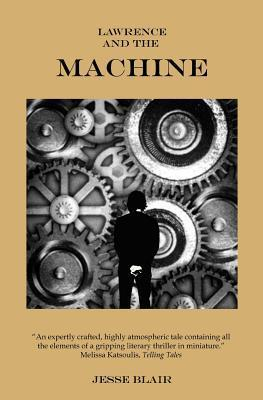 Lawrence and the Machine  by  Jesse Blair