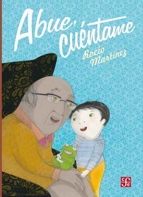 Abue, Cuentame  by  Rocío Martínez