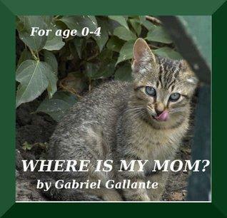 Where Is My Mom?  by  Gabriel Gallante