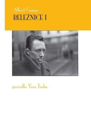 Beležnice I : maj 1935 - februar 1942  by  Albert Camus