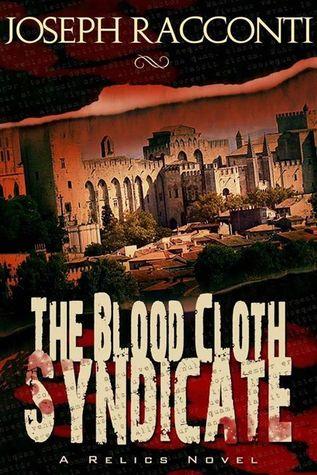 The Blood Cloth Syndicate (A Relics Novel, #1) Joseph Racconti