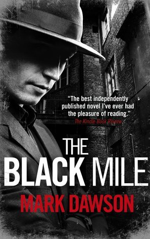 The Black Mile (Soho Noir Thrillers, #1)  by  Mark  Dawson