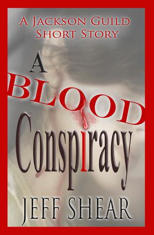A Blood Conspiracy Jeff Shear
