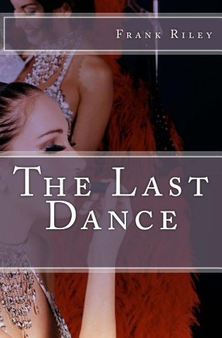 The Last Dance Frank Riley